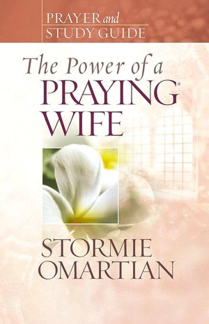 The Power of a Praying Wife Prayer and Study Guide pdf |