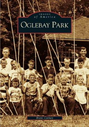 Oglebay Park   (WV)  (Images  of  America) Brent Carney