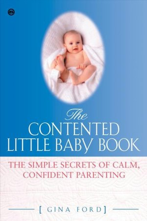 The Contented Little Baby Book The Simple Secrets Of Calm border=