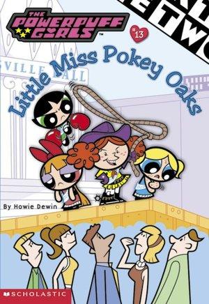 Little Miss Pokey Oaks Howie Dewin and Mark Marderosian