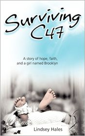 Surviving C47: A Story of Hope, Faith, and a girl named Brooklyn by Lindsey Hales: Book Cover
