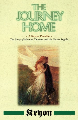 The Journey Home A Kryon Parable The Story Of Michael Thomas And The Seven Angels Pdf Free Download Mon Premier Blog