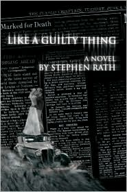 Like a Guilty Thing by Stephen Rath: Book Cover