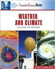 Weather and Climate: Decade by Decade Kristine C. Harper