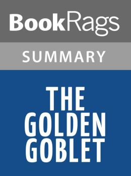 The Golden Goblet Summary & Study Guide