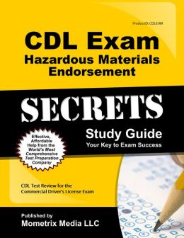 CDL Exam Secrets - Hazardous Materials Endorsement Study Guide: CDL Test Review for the Commercial Driver's License Exam CDL Exam Secrets Test Prep Team