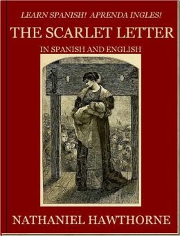 ... Spanish! Aprenda Ingles! THE SCARLET LETTER In Spanish and English