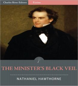 """Full Summary and Analysis of """"The Minister's Black Veil"""" by Nathaniel Hawthorne"""
