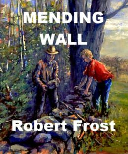 A review of the poem mending wall by robert frost