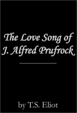 Examination Lovesong J Alfred Prufrock Essays and Term Papers