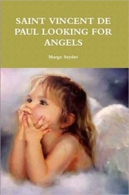Saint Vincent de Paul Looking for Angels Margo Snyder