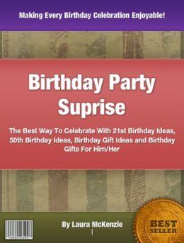 50th Birthday Ideas Birthday Gift Ideas and Birthday Gifts For Him & 40th Birthday Ideas: 50th Birthday Gift Ideas For Him