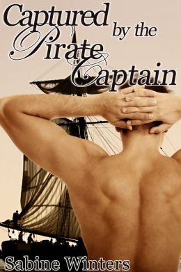 Captured the Pirates (Rough and Reluctant First Time Gay Erotica)