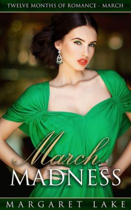 March Madness (Twelve Months of Romance - March) Margaret Lake