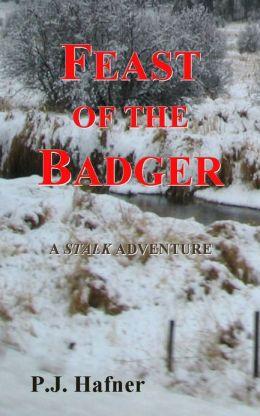 Feast of the Badger P. J. Hafner