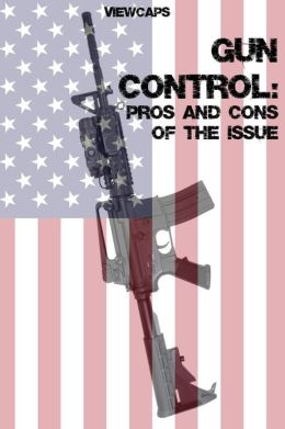 Gun Control Pros and Cons: The Never-Ending Debate