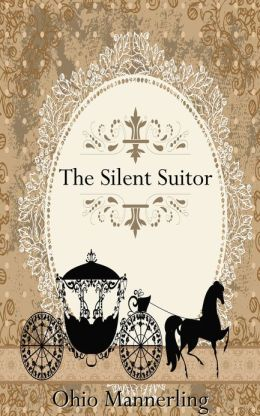 The Silent Suitor Ohio Mannerling