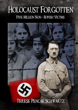 Holocaust Forgotten: Five Million Non-Jewish Victims by ...