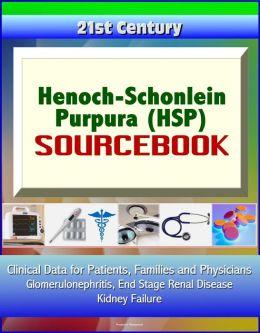 21st Century Henoch-Schonlein Purpura (HSP) Sourcebook ...