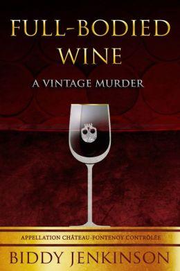 Full Bodied Wine A Vintage Murder By Biddy Jenkinson