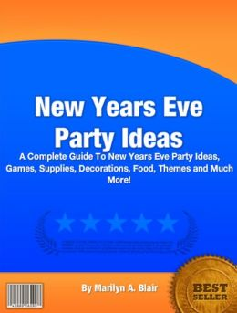 New Years Eve Party Ideas: A Complete Guide To New Years ...