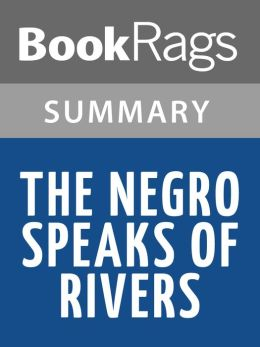 An analysis of the topic of the negro speaks of rivers poem by langston hughes