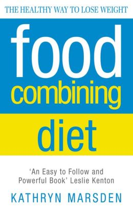 Food Combining Diet: The Healthy Way to Lose Weight by ...