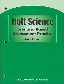Physical Science, Grade 9 Scenario Based Assessment: Holt Science Spectrum: Physical Science (Holt Sci Spec 2006 Phys) Holt