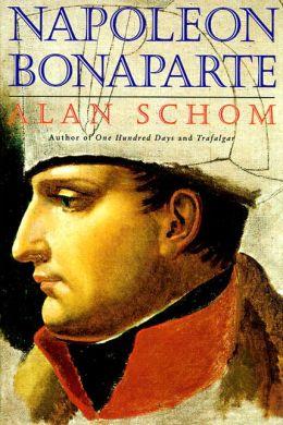 Napoleon Bonaparte: A Life by Alan Schom | 9780060929589 ...