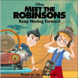 Keep Moving Forward (Meet the Robinsons Series) by ...Keep Moving Forward Quote Meet The Robinsons