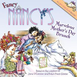 Fancy Nancy's Marvelous Mother's Day Brunch Jane O'Connor and Robin Preiss Glasser