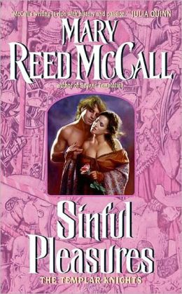 Sinful Pleasures: The Templar Knights Mary Reed McCall