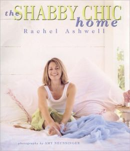 the shabby chic home by rachel ashwell 9780062030849 nook book ebook barnes noble. Black Bedroom Furniture Sets. Home Design Ideas