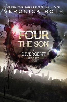 Four: The Son: A Divergent Story by Veronica Roth ...Veronica Roth Books List