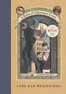 A SERIES OF UNFORTUNATE EVENTS - BOOK THE FIRST - THE BAD BEGINNING LEMONY SNICKET
