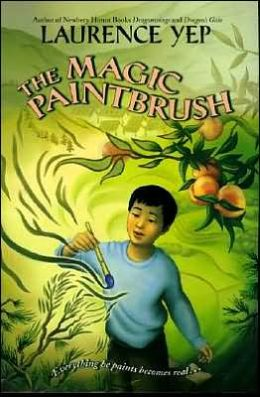 The Magic Paintbrush Laurence Yep and Suling Wang