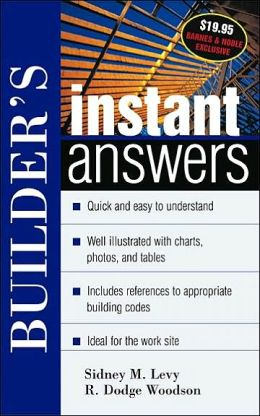 Builder's Instant Answers Sidney M. Levy and R. Dodge Woodson