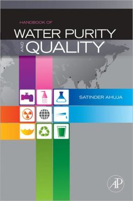 Handbook of Water Purity and Quality Satinder Ahuja