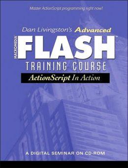 Advanced Flash 5, ActionScript in Action Dan Livingston