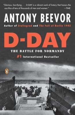 d day the battle for normandy by antony beevor 9780143118183 paperback barnes noble. Black Bedroom Furniture Sets. Home Design Ideas