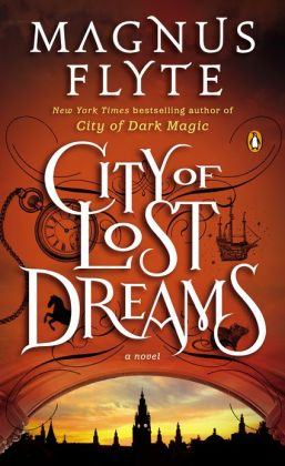 City of Lost Dreams: A Novel Magnus Flyte