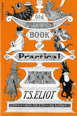 The Illustrated Old Possum: Old Possum's Book of Practical Cats T. S. Eliot