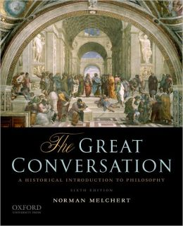 The Great Conversation: A Historical Introduction to Philosophy, 4th Edition Norman Melchert
