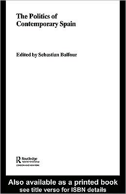 The Politics of Contemporary Spain Sebastian Balfour