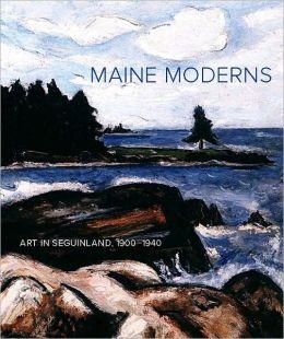 Maine Moderns: Art in Seguinland, 1900-1940 (Portland Museum of Art) Lib