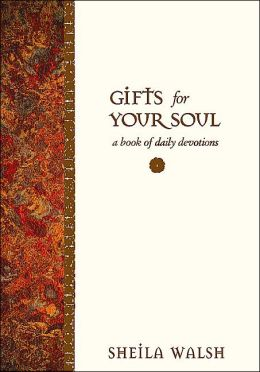 Gifts for Your Soul Sheila Walsh