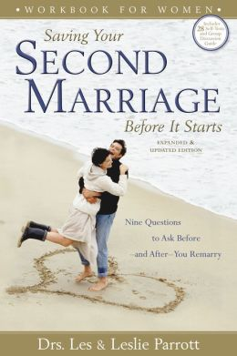 Saving Your Second Marriage Before It Starts Workbook for Women: Nine Questions to Ask Before---and After---You Remarry Les Parrott