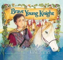 The Brave Young Knight By Karen Kingsbury 9780310716457