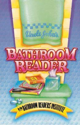 Uncle John S Bathroom Reader By Bathroom Readers