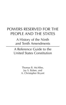 Powers Reserved for the People and the States: A History ...